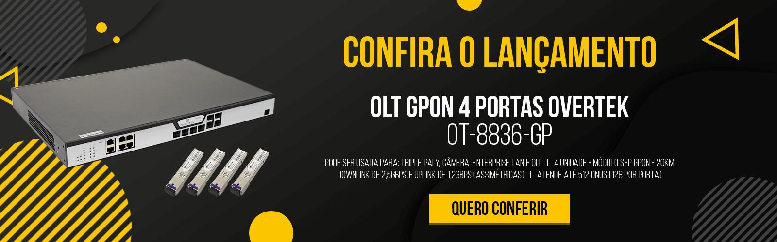 Laçamento OLT Gpon 4 Portas da Overtek!
