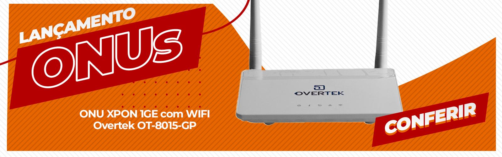 Nova ONU XPON 1GE com WIFI Overtek OT-8015-GP!